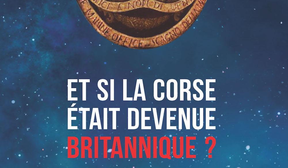 """Commander """"Et si la Corse était devenue Britannique ?"""""""